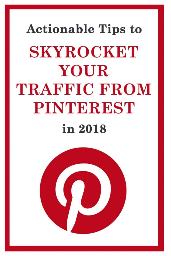 2018 Pinterest Tips to Skyrocket Your Traffic. Easy step-by-step guide to create a perfect Pinterest account that will drive massive traffic to your website