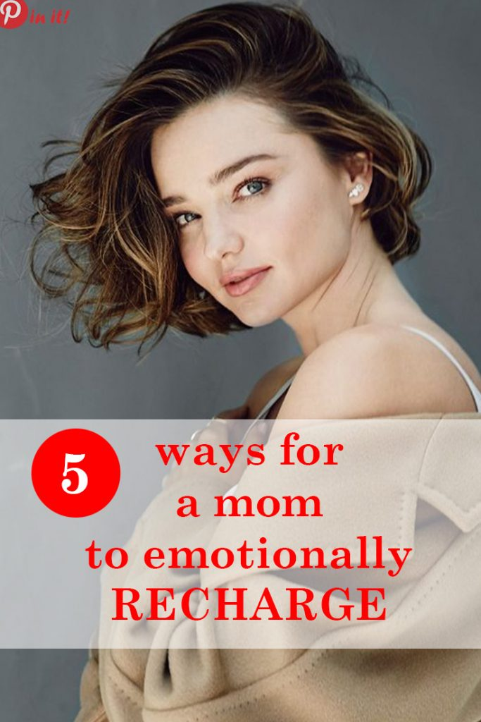 5 ways to emotionally recharge for a mom.