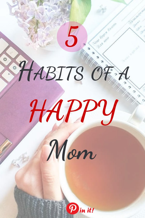 Every mom sometimes feels that exhaustion, sleep deprivation and stress start to take over and compromise her sanity. Motherhood is not easy! Especially, when you're a new mom. Here is my BEST ADVICE to you: learn these 5 habits that will make you a HAPPY MOM!